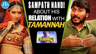 Sampath nandi about his relation with tamannaah bhatia || frankly with tnr ||talking movies