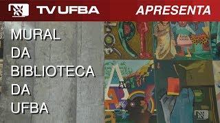 TV UFBA - Arte moderna no mural da Biblioteca da UFBA