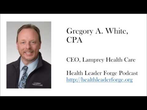 Gregory White, CPA, CEO of Lamprey Health Care