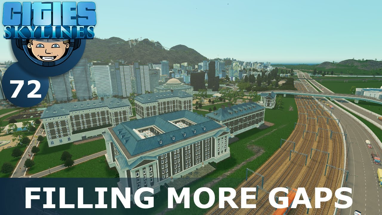 FILLING MORE GAPS: Cities Skylines (All DLCs) - Ep. 72 - Building a Beautiful City
