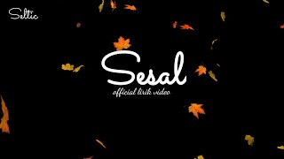 SESAL -  Official  Lirik Video - SELTIC