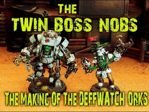 The Twin Boss Nobs - The Making of the Deffwatch Orks