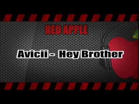 RED APPLE - Avicii - Hey Brother