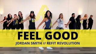 """Feel Good""    Jordan Smith    Dance Fitness Choreography    REFIT® Revolution"