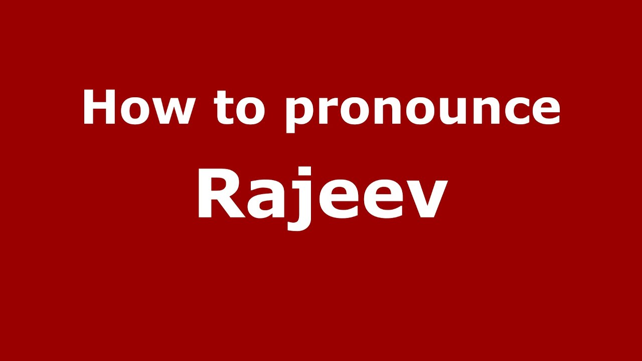 How To Pronounce Rajeev Kannada Karnataka India