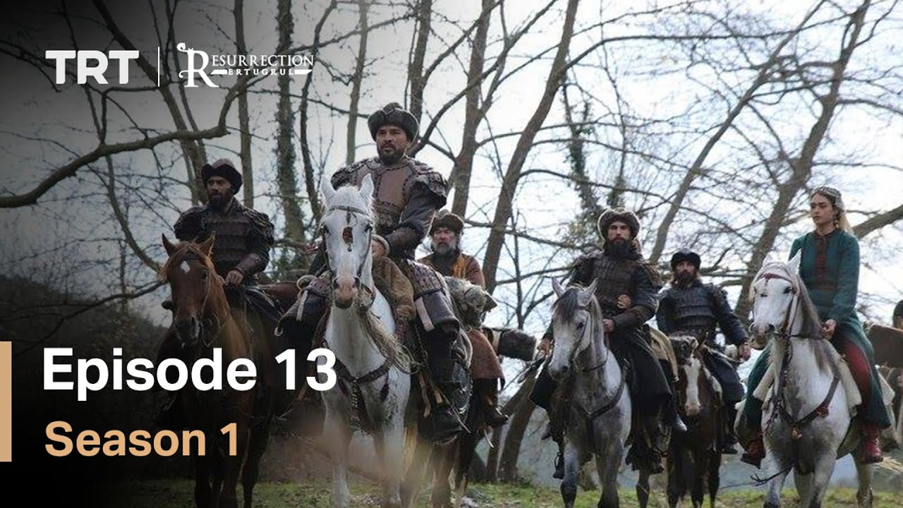 Resurrection Ertugrul Season 1 Episode 13 (English Subtitles)