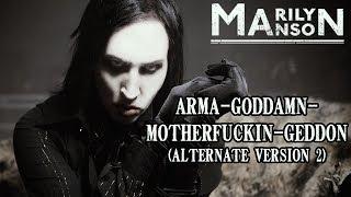 Marilyn Manson - Arma Goddamn Motherfuckin Geddon (Alternate version 2)