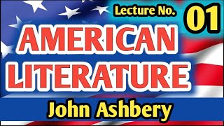 American Literature Lecture No.1| Introduction to John Ashbery | Life of John Ashbery