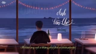 Anh Vẫn Chờ - Tiến Công [ Lyrics ]