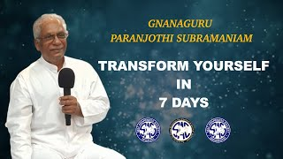 (Tamil) 7 Day Transformational Journey Program - Gnanaguru Paranjothi Subramaniam