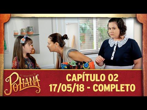 As Aventuras De Poliana | Capítulo 02 - 17/05/18, Completo