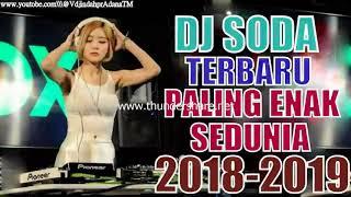 ►NEW DJ SODA TERBARU PALING ENAK SEDUNIA 2018 2019  SUPER BASS   FULLBASS MANTAP JIWA