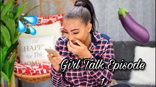 GIRL TALK   AWKWARD SEX, BODY CONFIDENCE, CONTRACEPTIVES  ETC
