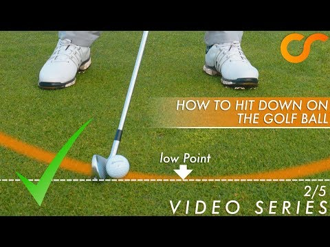 Golf How To Hit Down On The Ball Youtube
