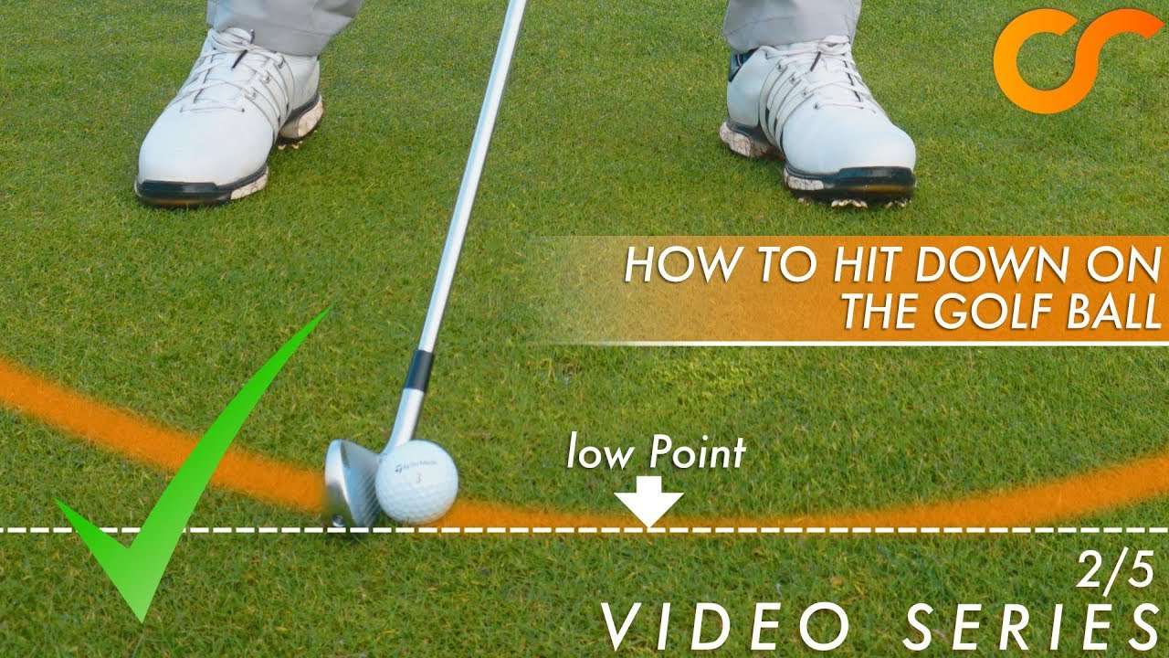 Golf How To Hit Down On The Ball
