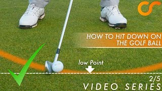 GOLF - HOW TΟ HIT DOWN ON THE BALL