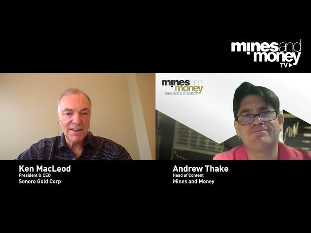 Mines and Money TV - Ken MacLeod, CEO at Sonoro Gold (TSX-V: SGO; OTCQB: SMOFF; FRA: 23SP)