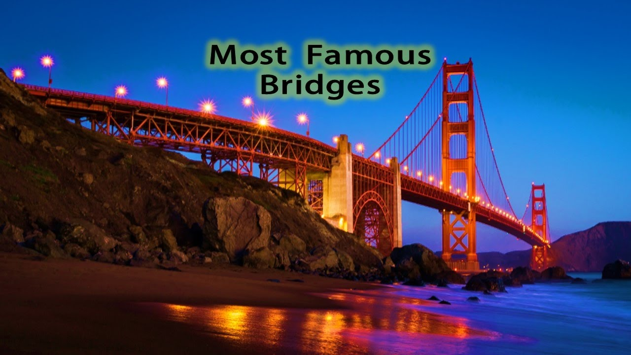 Most Famous Bridges In The World! - YouTubeFamous Bridges Of The World