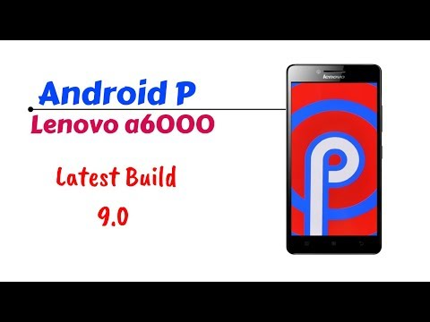 Android P for Lenovo A6000/Plus - YouTube