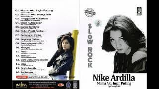 Slow Rock Nike Ardilla Mama Aku Ingin Pulang Original Full Album