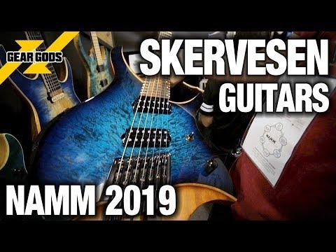 NAMM 2019 - SKERVESEN GUITARS | GEAR GODS