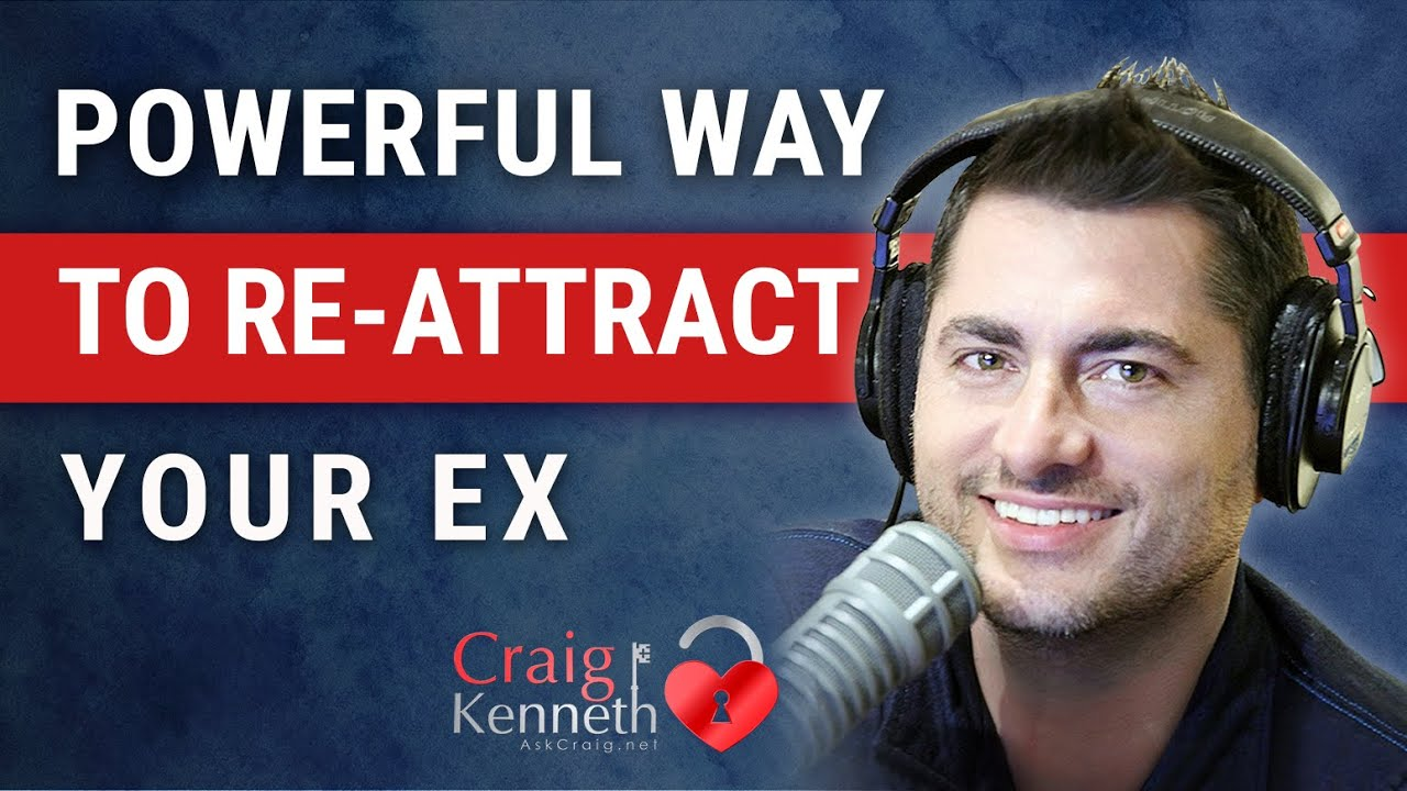 How to re attract your ex girlfriend