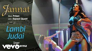 Lambi Judai Audio Song - Jannat|Emraan Hashmi, Sonal|Pritam|Richa Sharma|Sayeed Quadri