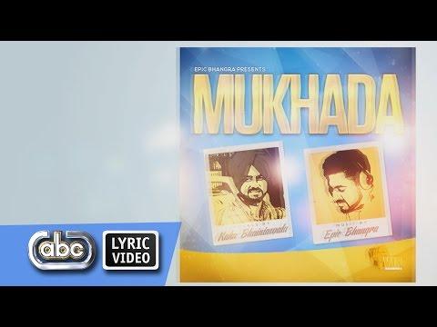 Epic Bhangra ft Kaka Bhaniawala - Mukhada **Official Lyric Video**