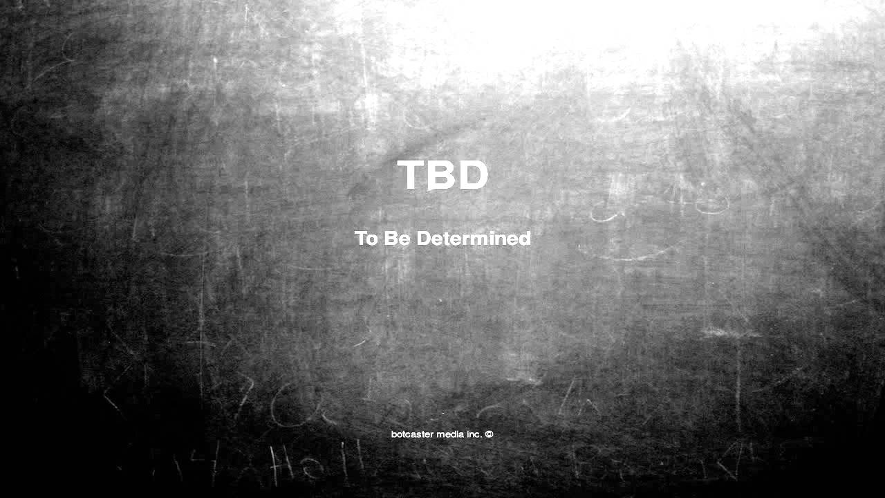 What does TBD mean - YouTube