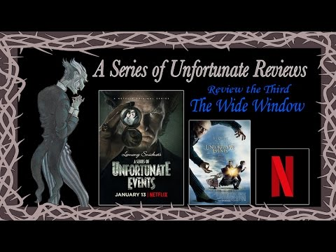 Netflix A Series of Unfortunate Reviews, The Wide Window ~ The Dom