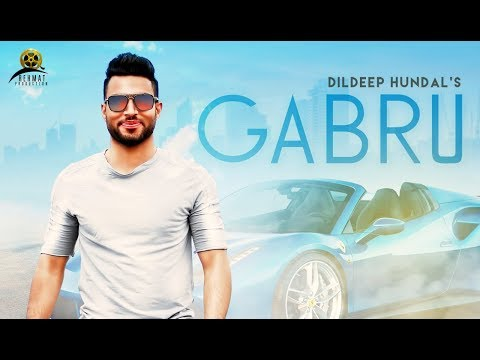 Gabru | (Full HD) | Dildeep Hundal | New Punjabi Songs 2018 | Rehmat Production