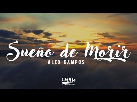 Sueño de Morir - Alex Campos | LETRA