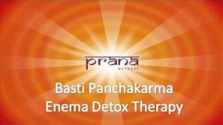 Basti Panchakarma Enema Detox Therapy by Dr.Prasanna, Prana Retreat, Chennai. www.prana-retreat.com