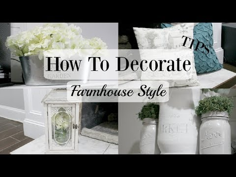 HOW TO DECORATE Farmhouse Style | TIPS | BUDGET | Home Decor