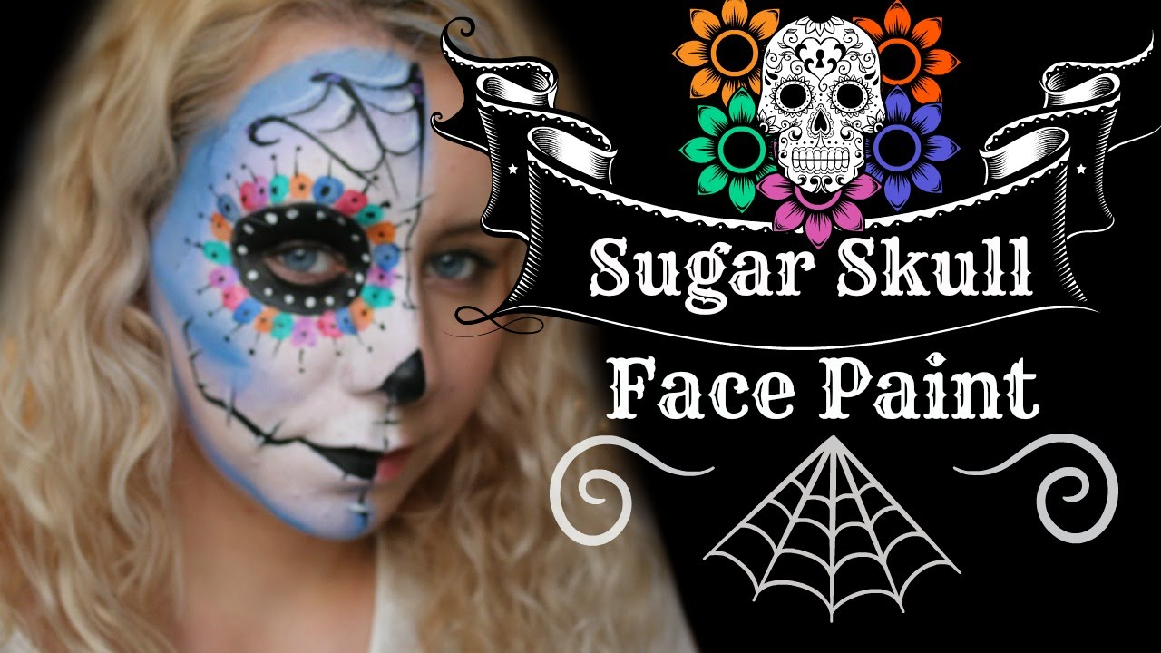 sugar skull day of the dead halloween face paint make up tutorial youtube - Halloween Day Of The Dead Face Paint