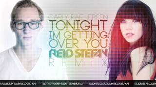 Tonight I'm Getting Over You Remix Reid Stefan]