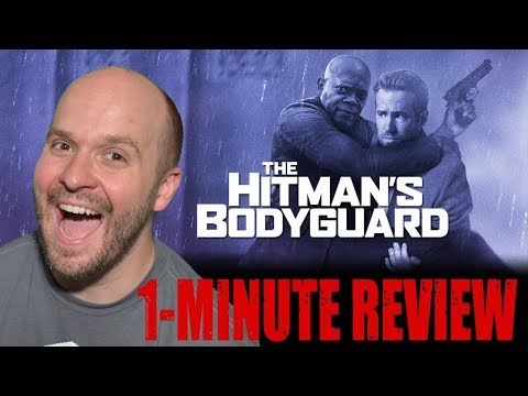 THE HITMAN'S BODYGUARD (2017) - One Minute Movie Review