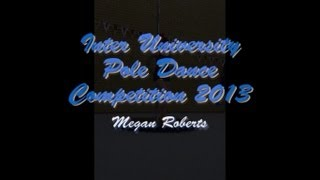 Inter University Pole Dance Competition 2013 - Megan (Beginner Category)