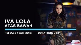 Download lagu Iva Lola - Atas Bawah (Lyric )