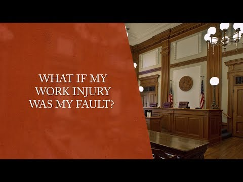 What if My Work Injury Was My Fault? - Workers' Compensation Claims