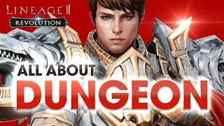 [Lineage2 Revolution] Essential Guide : All About Dungeons