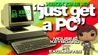 Just get a PC - Why Microsoft needs to bring PC games to Xbox - Colteastwood