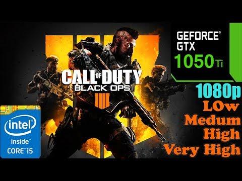 Black Ops 4 Blackout : GTX 1050TI 4GB | Low - Medium - High - Very High