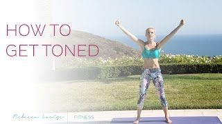 How to Get Toned | Rebecca Louise
