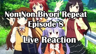 Non Non Biyori Repeat Ep8 Live Reaction