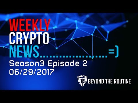 btr---weekly-crypto-news-s3e2-06/29/2017