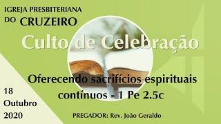 Oferecendo sacrifícios espirituais contínuos - 1 Pe 2.5c -  18/10/2020