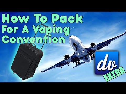 Daily Vape TV- How To Pack for a Vaping Convention