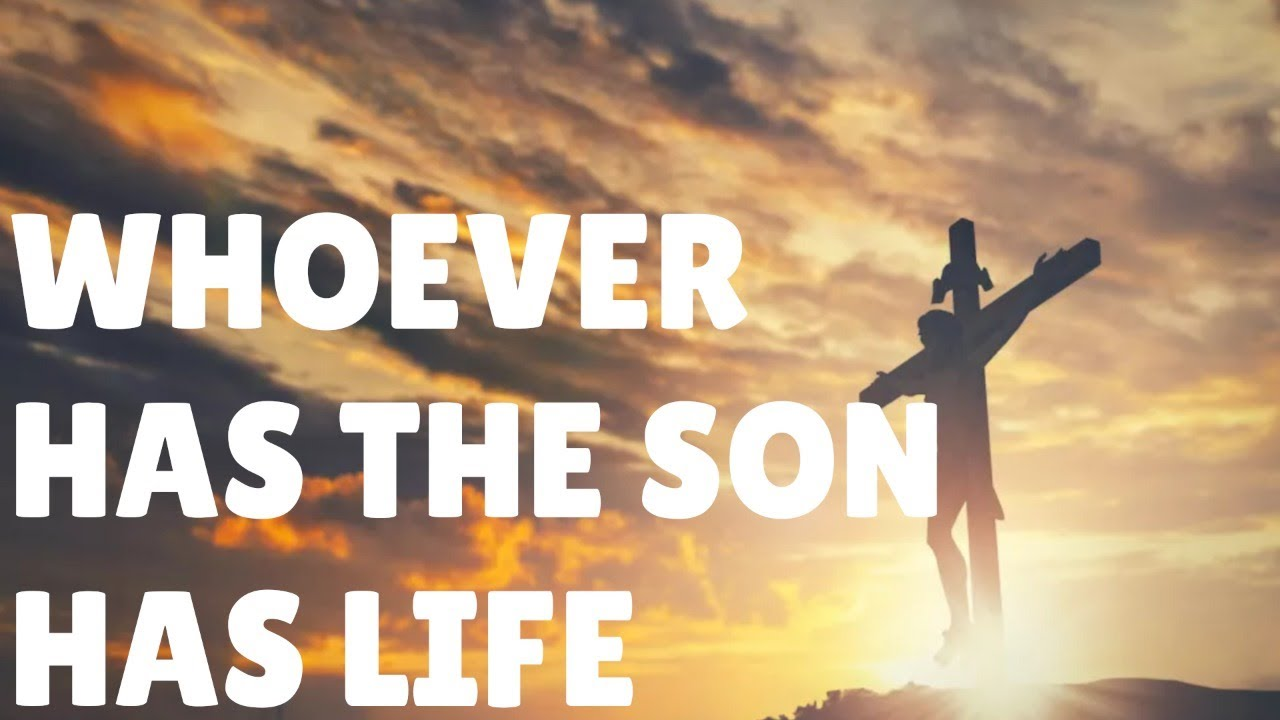 Whoever Has the Son Has Life:  May 16, 2021 Worship Livestream