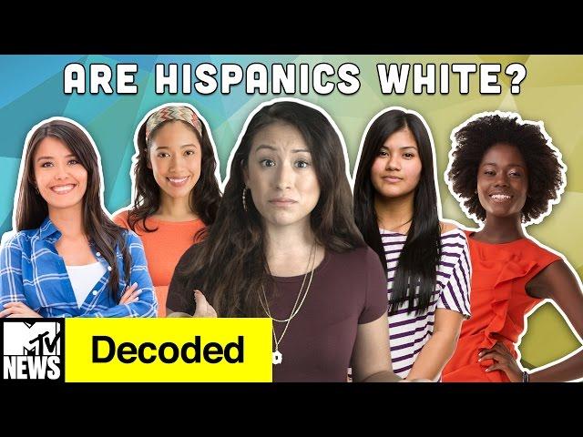 Are Hispanics White? | Decoded | MTV News